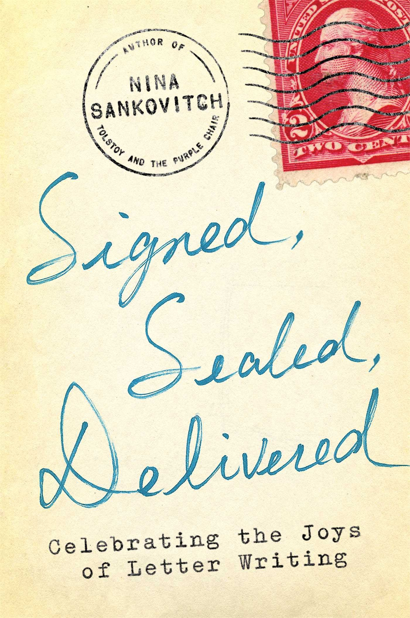 Signed sealed delivered celebrating the joys of letter writing signed sealed delivered celebrating the joys of letter writing nina sankovitch 9781451687156 amazon books spiritdancerdesigns Choice Image