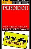 PERDìDO!!: Motoviaggio in Andalusia