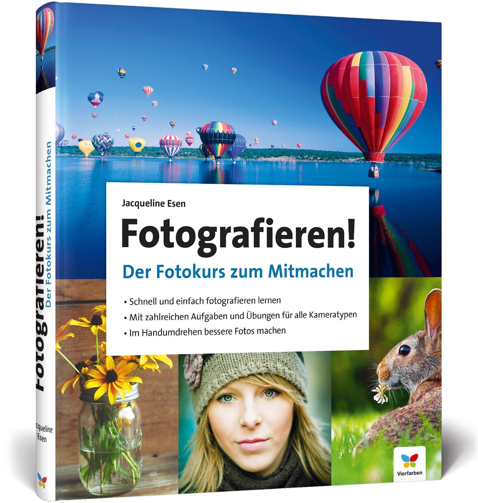 Fotografieren!: Der Fotokurs zum Mitmachen