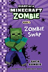 Minecraft Books: Diary of a Minecraft Zombie Book 4: Zombie Swap (An Unofficial Minecraft Book) Kindle Edition