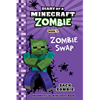 Diary of a Minecraft Zombie Book 4: Zombie Swap (An Unofficial Minecraft Book)
