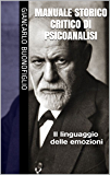 MANUALE STORICO CRITICO DI PSICOANALISI: Il linguaggio delle emozioni