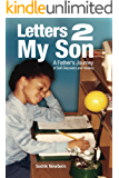 Letters 2 My Son: A Father's Journey of Self-Discovery and Healing
