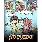 ¡Yo Puedo!: (I Got This!) Una linda historia para dar confianza a los niños en el manejo de situaciones difíciles. (My Dragon
