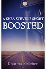 Boosted: A Shea Stevens Short Thriller (Shea Stevens Thriller Book 0) Kindle Edition