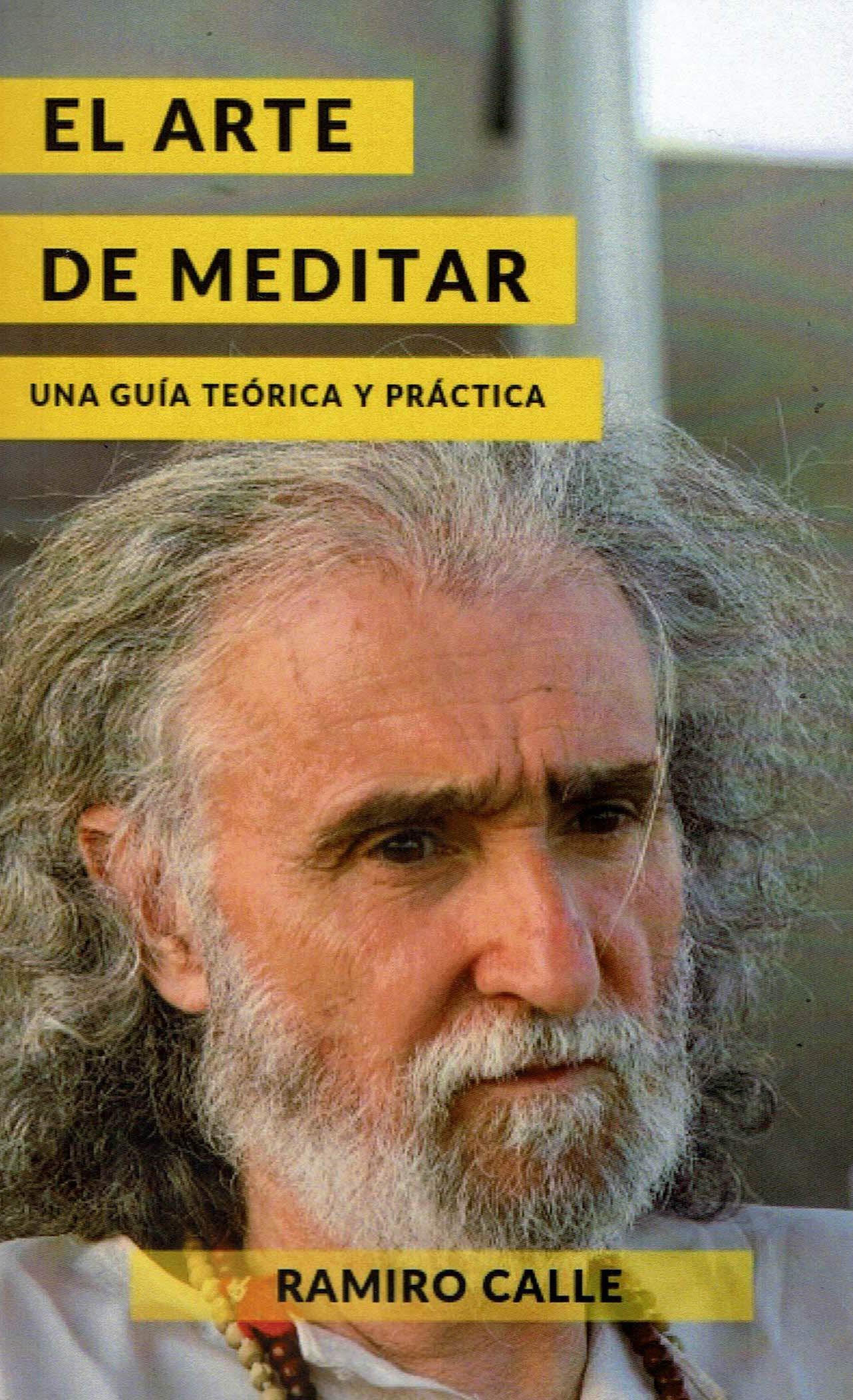 EL ARTE DE MEDITAR: Amazon.es: Ramiro Calle: Libros