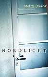 Nordlicht: Roman (German Edition)