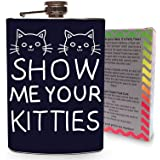 Show Me Your Kitties Stainless Steel 8oz Hip Flask for Drinking Spirits Whiskey Vodka Tequila Gin Flasks Game Games Cat Cats Kittens Dad Grad Metal Gifts