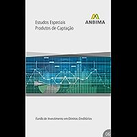 Produtos de Captação – FIDC: Fundo de Investimento em Direitos Creditórios (Estudos Especiais: Produtos de Captação - Fundo de Investimento em Direitos Creditórios Livro 6)