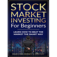Stock Market Investing for Beginners - Learn How To Beat Stock Market The Smart Way (English Edition)
