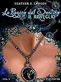 Le Regine del Destino - Il Risveglio (InFantasia Vol. 1)