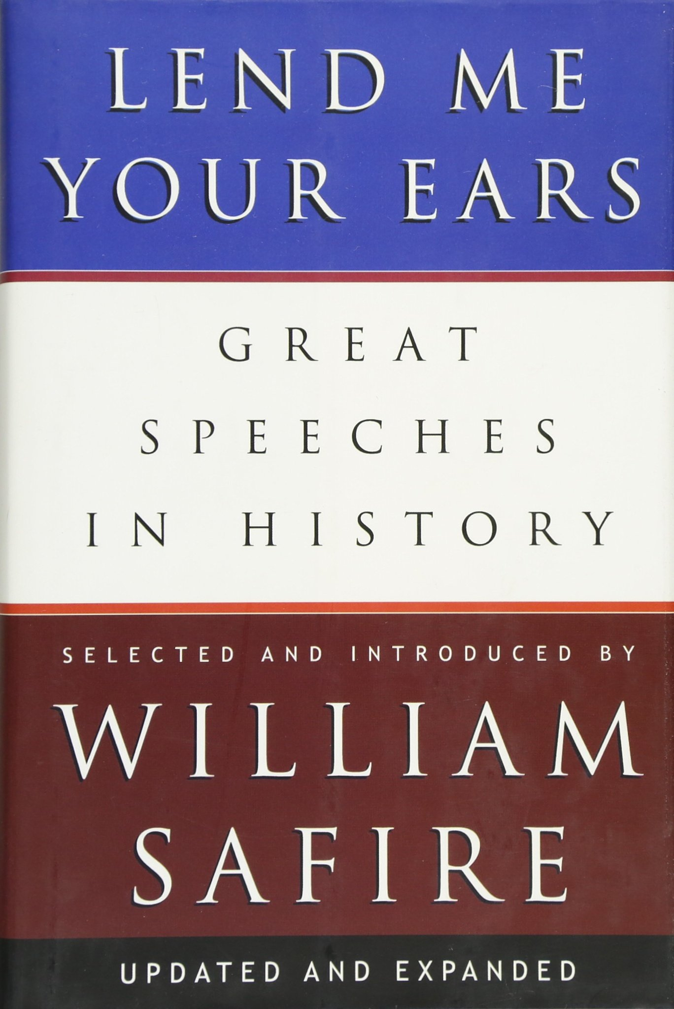 Lend Me Your Ears: Great Speeches in History (Updated and Expanded) by W W Norton Company