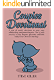 Couples Devotional: A Year of Weekly Devotions to Grow Your Relationship, Understanding That God is with You Day by Day. Prayers, Questions, and Bible Study for a Christian Marriage.