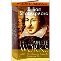 The Complete Works of William Shakespeare: (37 plays, 160 sonnets and 5 Poetry Books With Table of Contents: The Complete Collection) (English Edition)