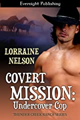 Covert Mission: Undercover Cop (Thunder Creek Ranch Book 2)