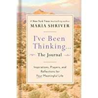 I've Been Thinking . . . The Journal: Inspirations, Prayers, and Reflections for Your Meaningful Life