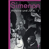 Antoine und Julie: Die großen Romane (German Edition)