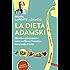 La dieta Adamski: Obiettivo pancia piatta: come purificare l'intestino mangiando di tutto