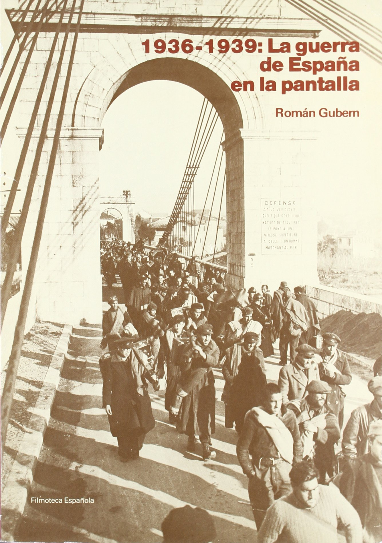 La guerra de España en la pantalla: 1936-1939. De la propaganda a la historia: Amazon.es: Gubern, Román: Libros