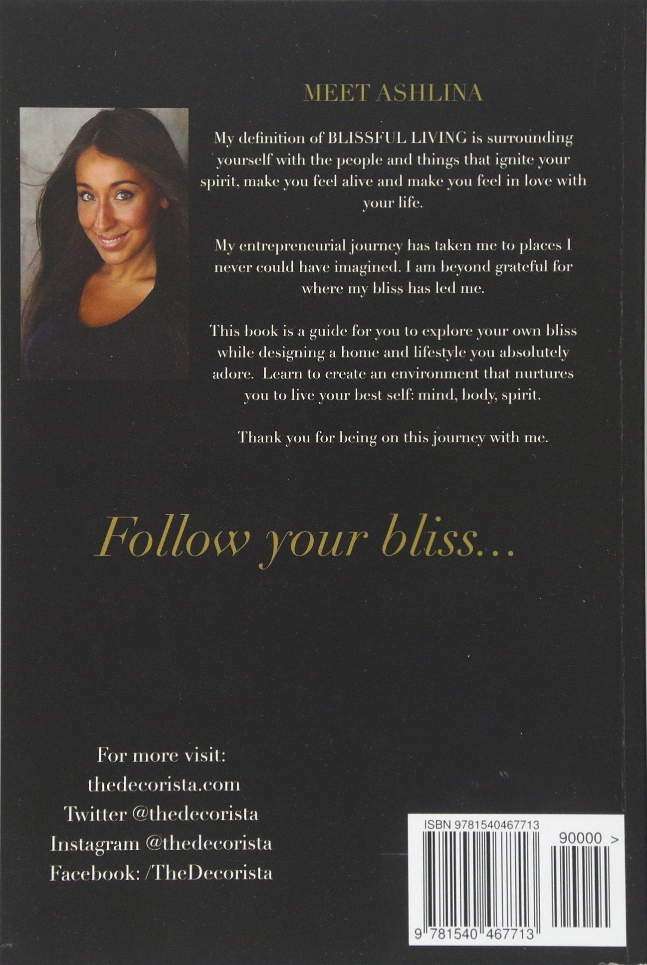 Superbe Blissful Living: Designing A Home And Life You Love: Ashlina Kaposta:  9781540467713: Amazon.com: Books