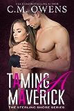 Taming A Maverick (The Sterling Shore Series #11) (English Edition)