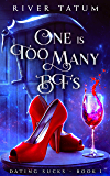 One Is Too Many BF'S: A Paranormal Women's Fiction Series (Dating Sucks Book 1)