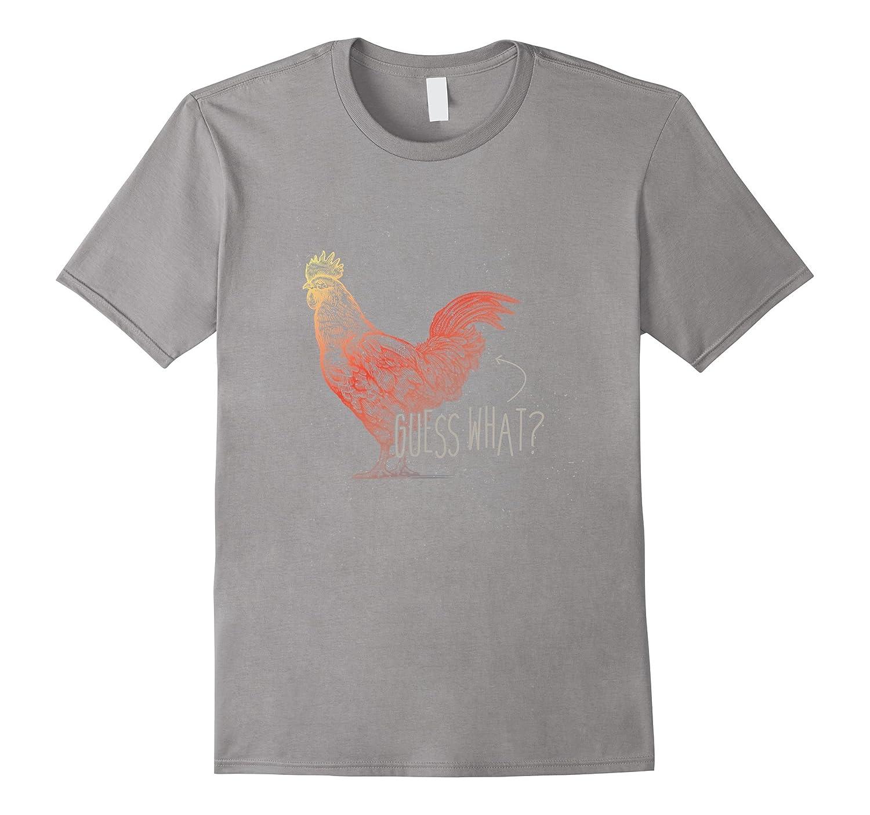 Guess What? Chicken Butt Graphic T-Shirt-RT