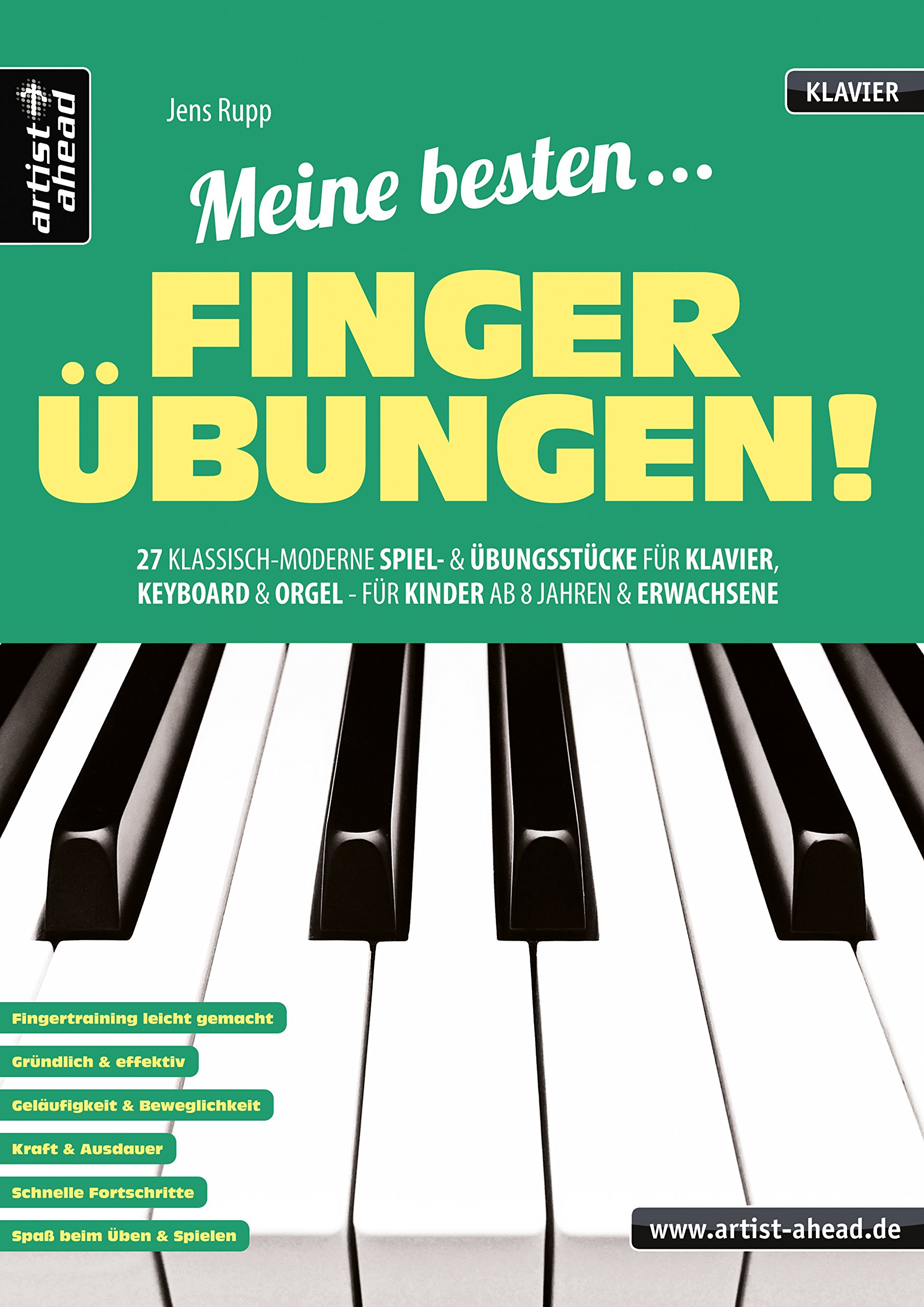 Meine besten Fingerübungen! 27 klassisch-moderne Spiel- und Übungsstücke für Klavier, Keyboard & Orgel - für Kinder ab 8 Jahren & Erwachsene. Fingertraining. Lehrbuch für Piano. Musiknoten.