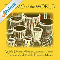 World Drums: African, Samba, Taiko, Chinese and Middle Eastern Music