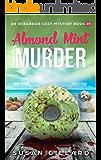 Almond Mint & Murder: An Oceanside Cozy Mystery Book 69