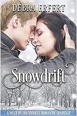 Snowdrift: A West by Southwest Romantic Suspense (A West by Southwest Romantic Suspense Series) Kindle Edition