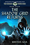 The Shadow Grid Returns: Book Seven of the Dragon Stone Saga