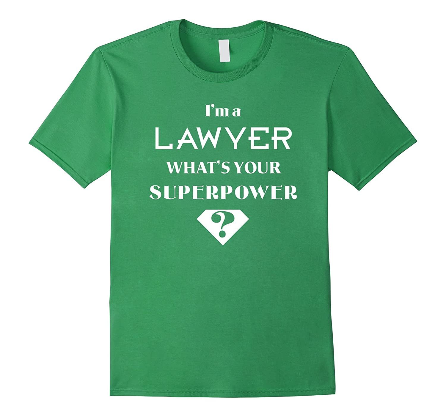 Lawyer - I'm a Lawyer. What's your superpower? T-shirt-Art