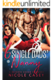 Six Single Dads' Nanny: A Holiday Reverse Harem Romance (Love by Numbers Book 5)