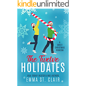 The Twelve Holidates: a Sweet Christmas RomCom Novella