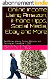 Online Income Using Amazon, iPhone Apps, Social Media (English Edition)