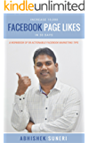 Increase 10,000 Facebook Page Likes In 30 Days: A Workbook Of 59 Actionable Facebook Marketing Tips