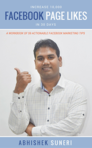 Increase 10;000 Facebook Page Likes In 30 Days: A Workbook Of 59 Actionable Facebook Marketing Tips
