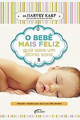 O bebê mais feliz: Guia para um ótimo sono (Portuguese Edition) Kindle Edition
