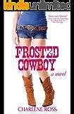 Frosted Cowboy: A Novel