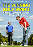 The Winning Golf Swing: Simple Technical Solutions for Lower Scores (English Edition)