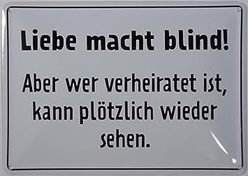 Amazon De Blechschild 10x15 Cm Liebe Macht Blind Spruch Sprüche