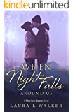 When Night Falls Around Us (When Love Happens Book 2)