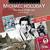 Michael Holliday: The Story Of My Life - His 59 Finest 1955-1962