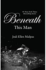 Beneath This Man (A This Man Novel Book 2) Kindle Edition