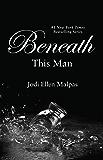 Beneath This Man (A This Man Novel Book 2)