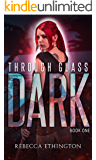 The Dark: Through Glass, Book One