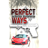 Perfect Ways: Verfluchtes Wochenende - Thriller (The Couple 2) (German Edition)