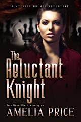 The Reluctant Knight (Mycroft Holmes Adventures Book 5) Kindle Edition