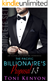 The Pacific Billionaire's Proposal: (Books 1-3) An Alpha Billionaire Romance (Pacific Billionaires)
